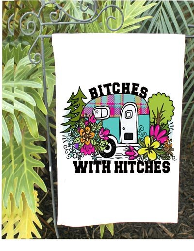 Bitches With Hitches Camper Garden Flag